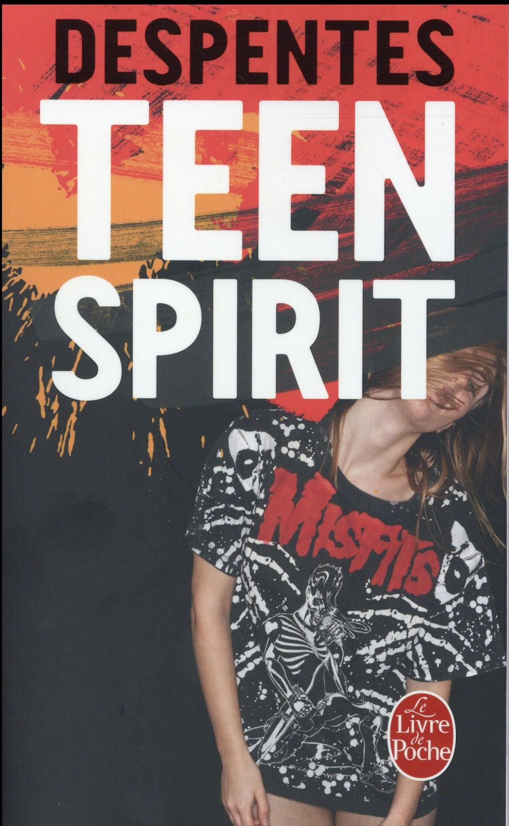 TEEN SPIRIT Despentes Virginie Le Livre de poche